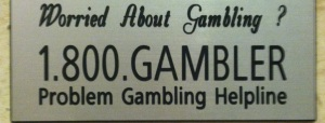 This sign is funny, it is actually posted in all the casino restrooms. I wonder how many people actually call?